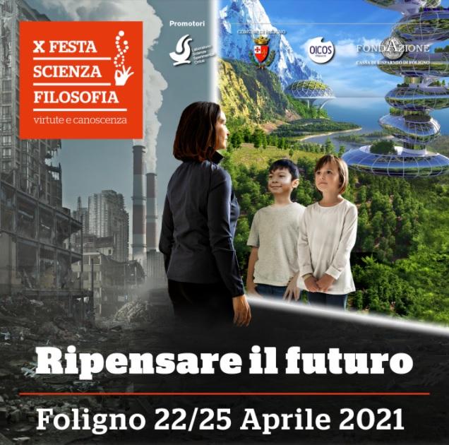 """X edizione di Festa di Scienza e di Filosofia – Virtute e Canoscenza su """"Ripensare il futuro"""" – Foligno 22/25 Aprile 2021"""